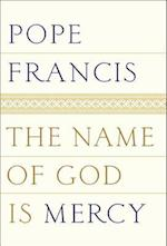 The Name of God Is Mercy af Pope Francis