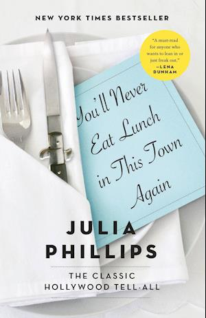 Bog, paperback You'll Never Eat Lunch in This Town Again af Julia Phillips