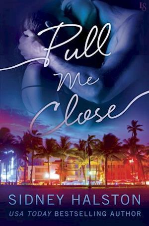 Pull Me Close af Sidney Halston