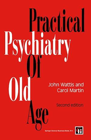 Practical Psychiatry of Old Age af Michael Church, Carol Martin, John Wattis