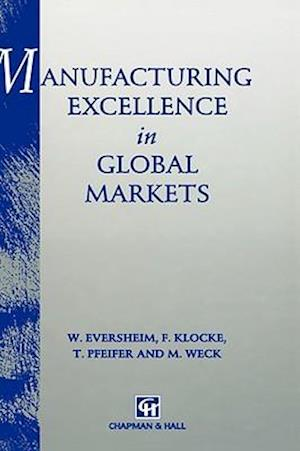 Manufacturing Excellence in Global Markets af Walter Eversheim