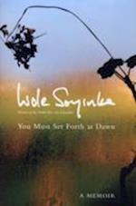 You Must Set Forth at Dawn af Wole Soyinka