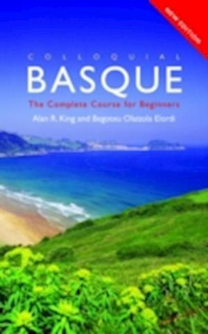 Colloquial Basque af Begotxu Olaizola Elordi, Begotxu O. Elordi, Alan R. King