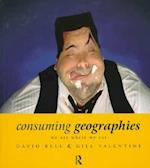 Consuming Geographies af Gill Valentine, David Bell