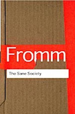 The Sane Society af Erich Fromm