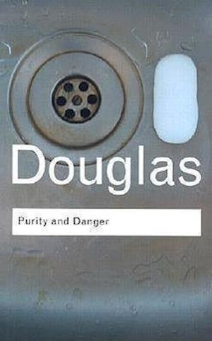 Purity and Danger af Mary Douglas