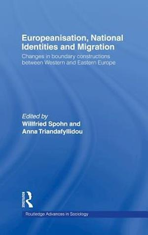 Europeanisation, National Identities, and Migration af Willfried Spohn