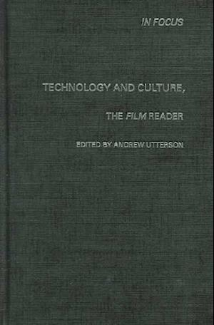 Technology and Culture, the Film Reader af Andrew Utterson
