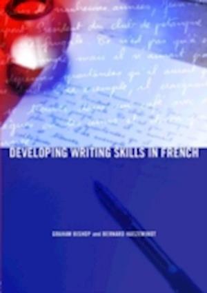 Developing Writing Skills in French af Graham Bishop, Bernard Haezewindt