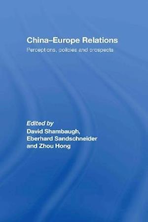 China-Europe Relations af David L Shambaugh, Zhou Hong, Eberhard Sandschneider