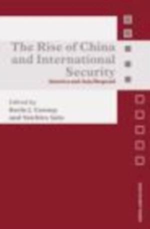 The Rise of China and International Security af Yoichiro Sato, Kevin Cooney
