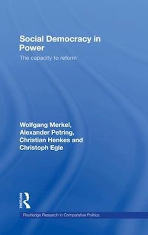 Social Democracy in Power af Alexander Petring, Wolfgang Merkel, Christoph Egle