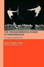 The Transformative Power of Performance af Erika Fischer Lichte, Saskya Jain