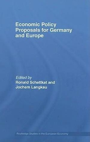 Economic Policy Proposals for Germany and Europe af Jochem Langkau, Ronald Schettkat