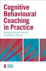 Cognitive Behavioural Coaching in Practice af Michael Neenan, Stephen Palmer