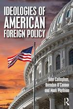 Ideologies of US Foreign Policy (Routledge Studies in Us Foreign Policy)