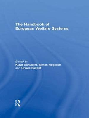 The Handbook of European Welfare Systems af Ursula Bazant, Simon Hegelich, Klaus Schubert