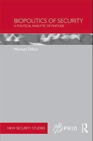 Biopolitics of Security af Michael Dillon