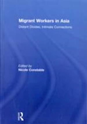 Migrant Workers in Asia af Nicole Constable