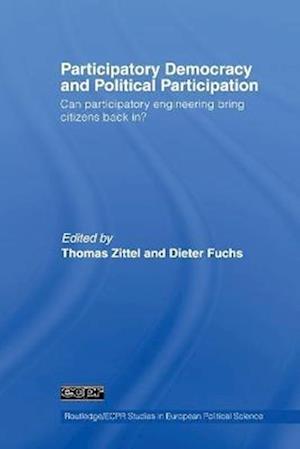 Participatory Democracy and Political Participation af Dieter Fuchs, Thomas Zittel