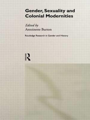 Gender, Sexuality and Colonial Modernities af Antoinette Burton