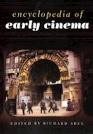 Encyclopedia of Early Cinema af Richard Abel