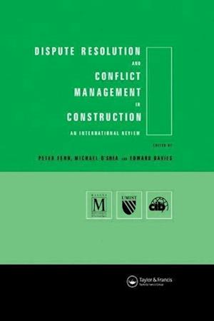 Dispute Resolution and Conflict Management in Construction af Edward Davies