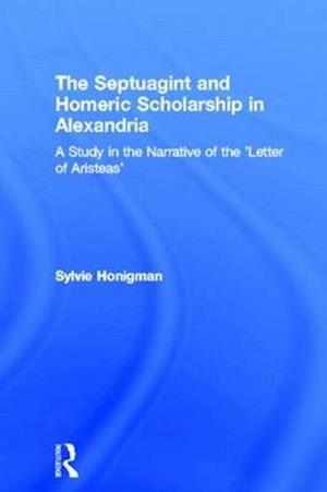 The Septuagint and Homeric Scholarship in Alexandria af Sylvie Honigman