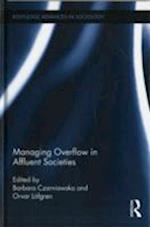 Managing Overflow in Affluent Societies af Orvar Lofgren, Barbara Czarniawska
