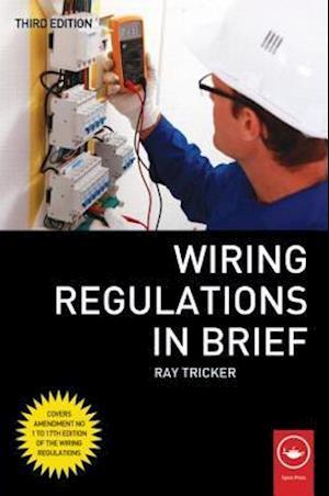 Wiring Regulations in Brief af Ray Tricker