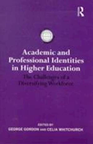 Academic and Professional Identities in Higher Education af Celia Whitchurch, George Gordon