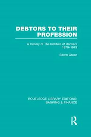 Debtors to Their Profession af Edwin Green