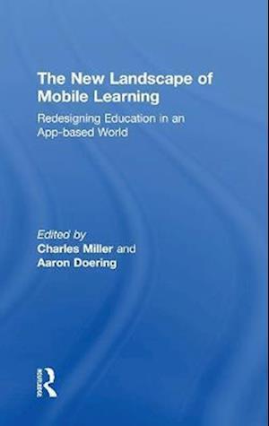 The New Landscape of Mobile Learning af Charles Miller