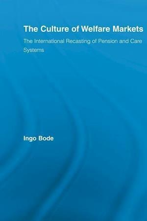 The Culture of Welfare Markets af Ingo Bode