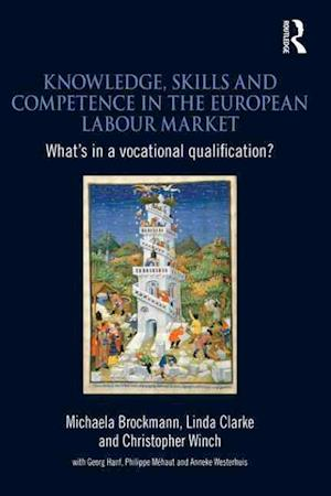Knowledge, Skills and Competence in the European Labour Market af Linda Clarke, Christopher Winch, Michaela Brockmann