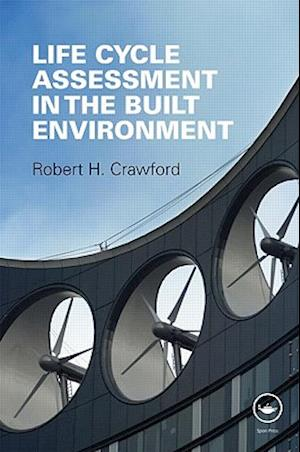 Life Cycle Assessment in the Built Environment af Robert Crawford