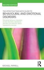 The Effective Teacher's Guide to Behavioural and Emotional Disorders (The Effective Teacher's Guides)