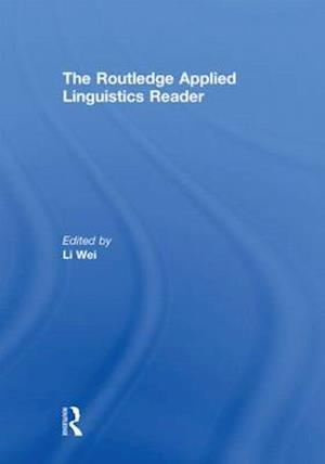 The Routledge Applied Linguistics Reader af Wei Li