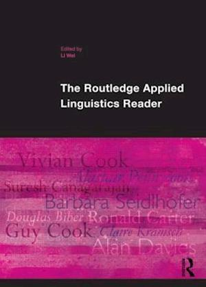 The Routledge Applied Linguistics Reader af Li Wei, Wei Li