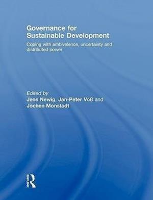 Governance for Sustainable Development af Jens Newig, Jochen Monstadt, Jan peter Voss