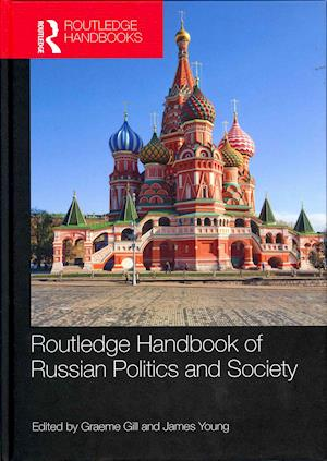 Routledge Handbook of Russian Politics & Society af Graeme Gill, James Young