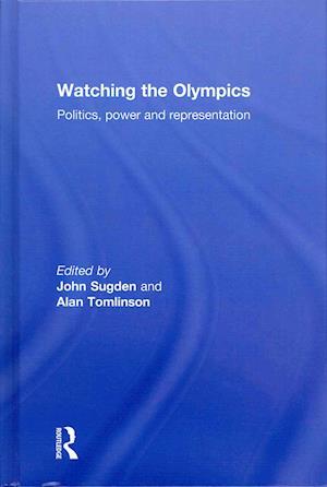 Watching the Olympics af John Sugden, Alan Tomlinson