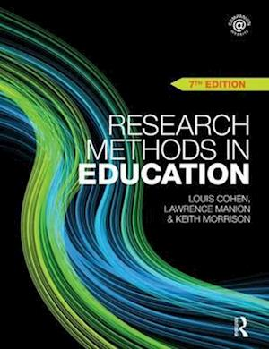 Research Methods in Education af Louis Cohen, Keith Morrison, Lawrence Manion