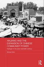 Xinjiang and the Expansion of Chinese Communist Power af Michael Dillon