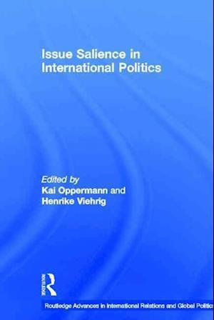 Issue Salience in International Politics af Kai Oppermann, Henrike Viehrig