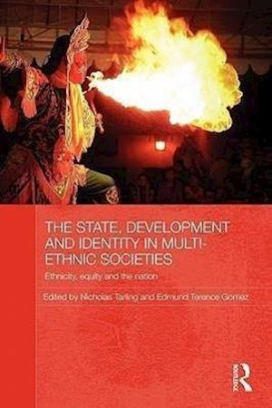 The State, Development and Identity in Multi-Ethnic Societies af Nicholas Tarling, Edmund Terence Gomez