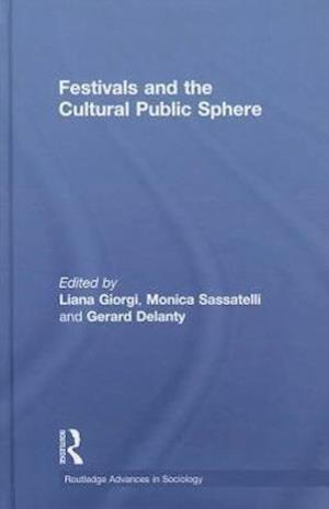 Festivals and the Cultural Public Sphere af Andy Bennett, Gerard Delanty, Liana Giorgi