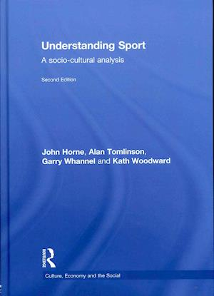 Understanding Sport af Kath Woodward, Garry Whannel, Alan Tomlinson