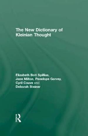The New Dictionary of Kleinian Thought af Penelope Garvey, Elizabeth Bott Spillius, Deborah Steiner