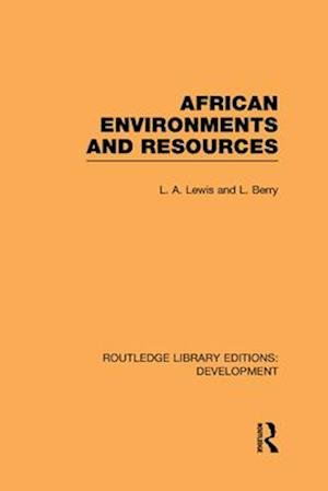 African Environments and Resources af Leonard Berry, Laurence A Lewis